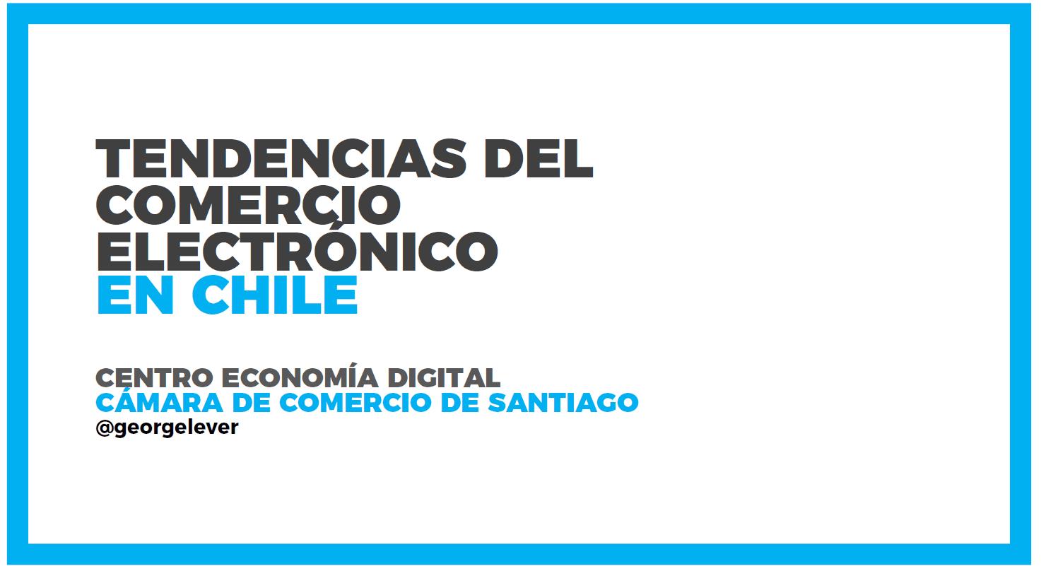 Tendencias del Comercio Electrónico en Chile 2017