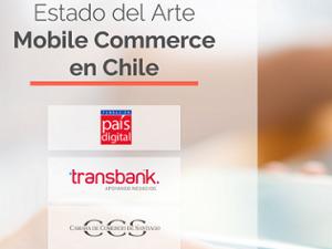 ESTADO DEL MOBILE COMMERCE EN CHILE 2018