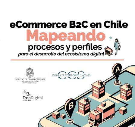 eCommerce B2C en Chile: Mapeando procesos y perfiles para el desarrollo del ecosistema digital