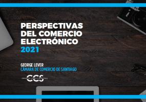 Chile: Perspectivas del Comercio Electrónico 2021